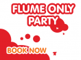 Poole Flume only Party - £15.50 to 17.50 per person - 26 June